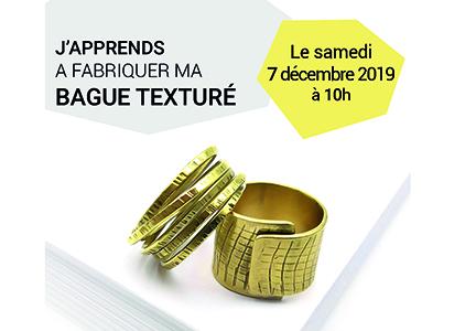ATELIER FABRICATION BAGUE TEXTURÉE